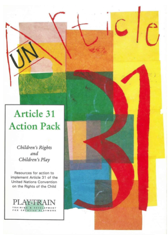 Article 31 Action Pack (Children's Rights & Children's Play). Produced by Play-train.